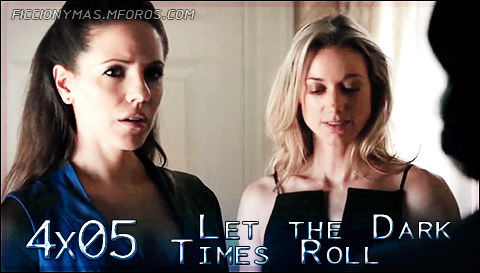 4x05 - Let the Dark Times Roll 4x05